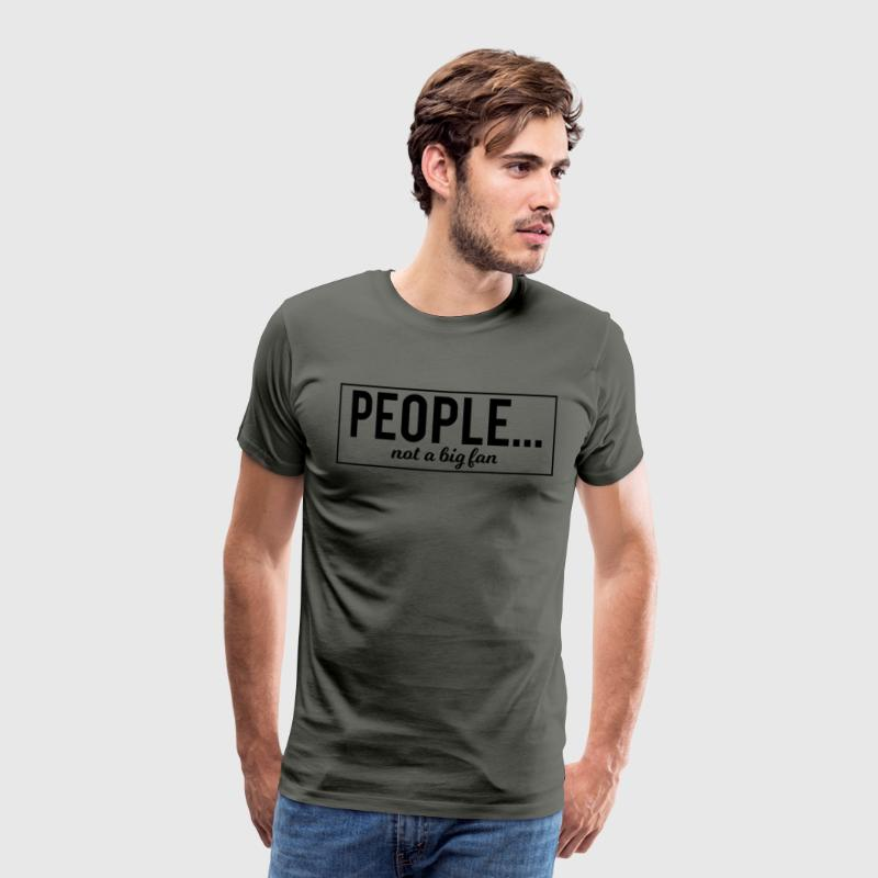 People... not a big fan - Männer Premium T-Shirt