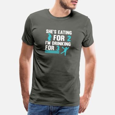 Schwangerschaft she's eating for 2 I'm drinking for 3 - Männer Premium T-Shirt
