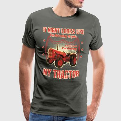 But in my head I 'm driving my TRACTOR tractor cool - Men's Premium T-Shirt