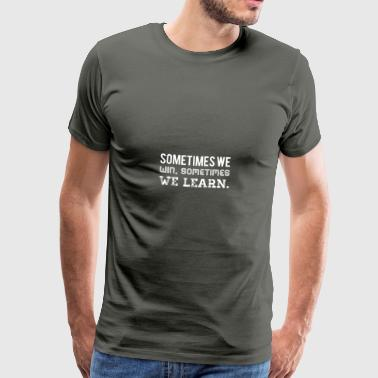 We learn - white - Men's Premium T-Shirt