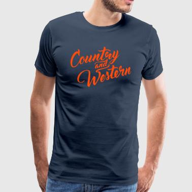 Country and Western - Männer Premium T-Shirt
