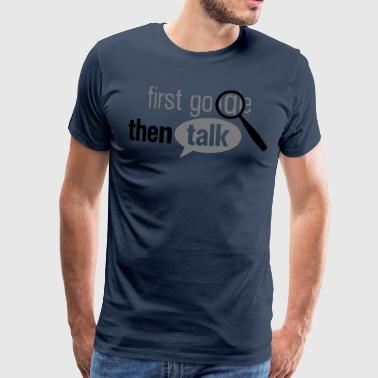 first google then talk - Men's Premium T-Shirt