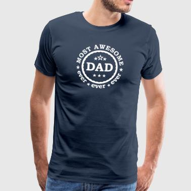 Most awesome dad ever - best father of the world - Men's Premium T-Shirt