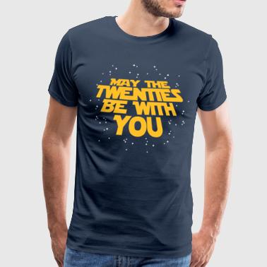 may the twenties be with you - 20. Geburtstag - Herre premium T-shirt