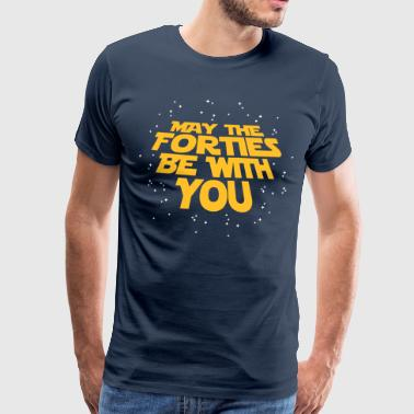 may the forties be with you- 40. Geburtstag - Mannen Premium T-shirt