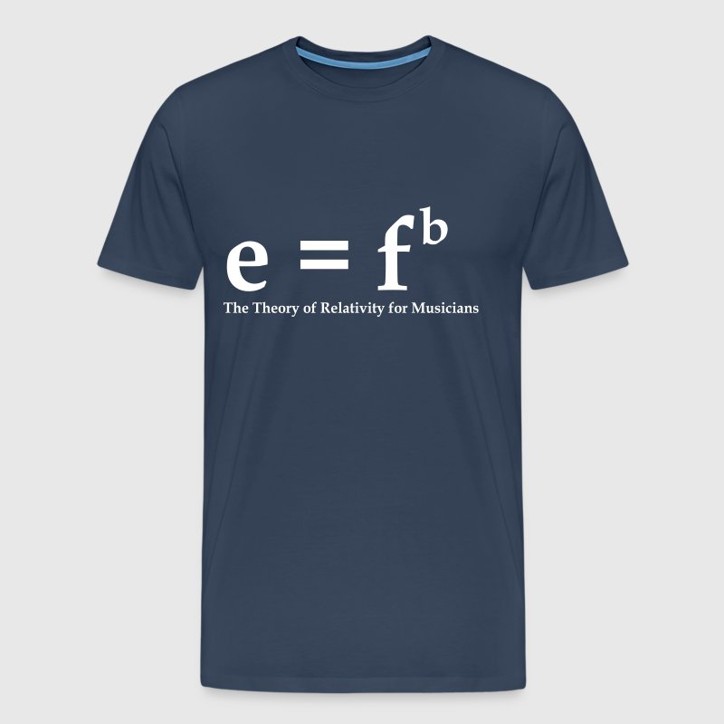 E=fb, theory of relativity for musicians - Men's Premium T-Shirt