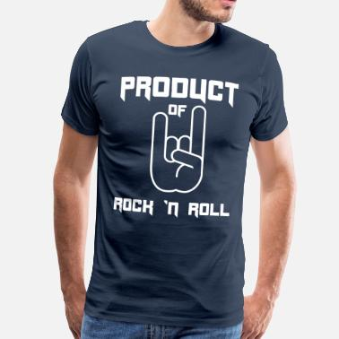 Band Rock N Roll Product of rock 'n roll - Men's Premium T-Shirt