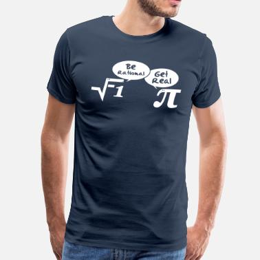 Science Be rational - get real: Mathematics - Mannen Premium T-shirt