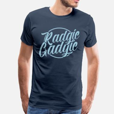 Radgie Gadgie Geordie Newcastle Slang - Men's Premium T-Shirt