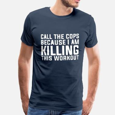 Kill Workout I'm killing this workout! Other - Men's Premium T-Shirt