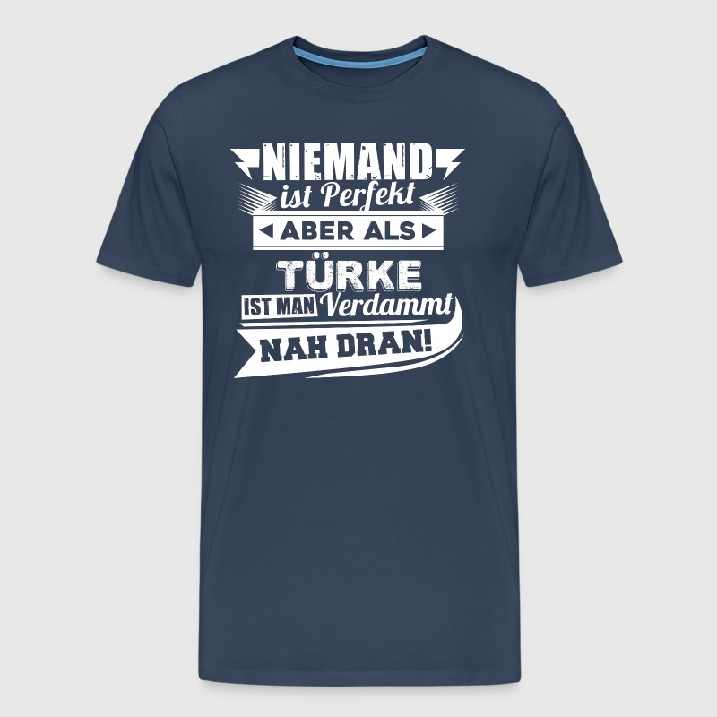 Nobody's perfect - Turk T-Shirt - Men's Premium T-Shirt