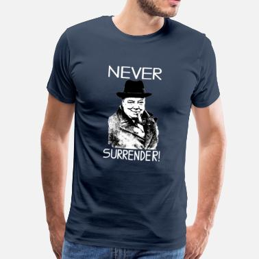 Churchill Never Surrender Winston Churchill - Men's Premium T-Shirt