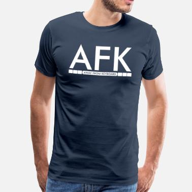 Afk AFK - Away from keyboard - Herre premium T-shirt