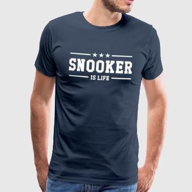 Snooker Snooker is life ! - Camiseta premium hombre