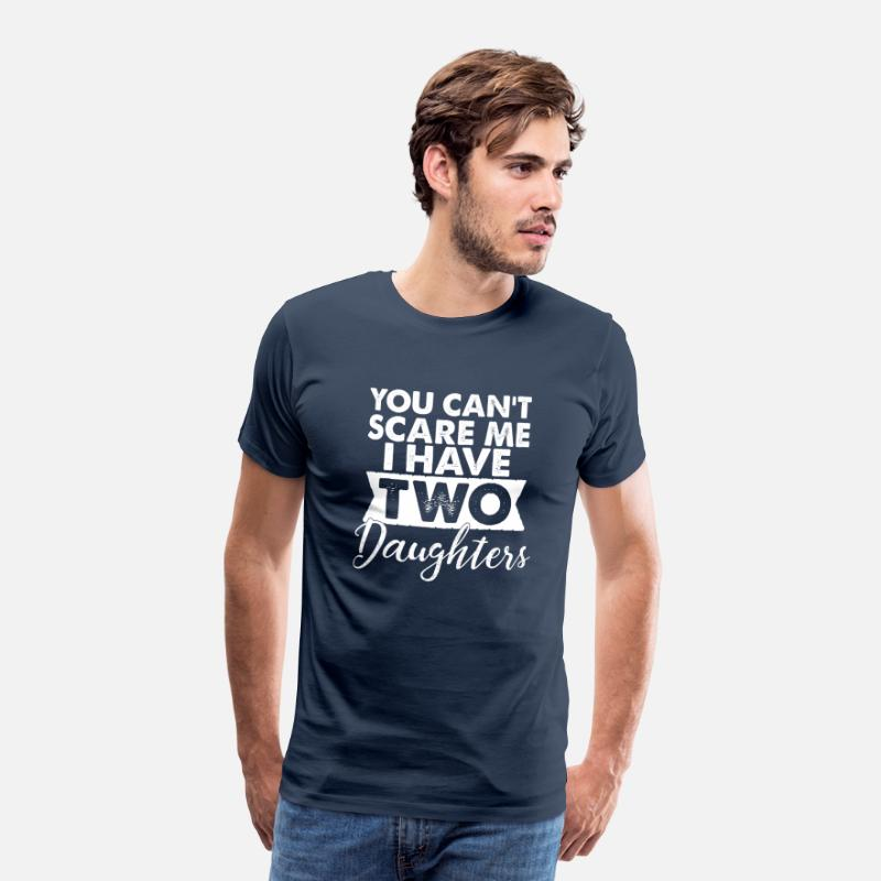 Me T-Shirts - You Cant scare me i have two Daughters-Töchter - Mannen premium T-shirt navy