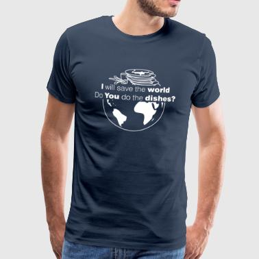 I save the world, do you do the dishes? - Männer Premium T-Shirt