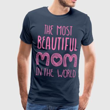 Most Popular The Most Beatiful Mom - Men's Premium T-Shirt