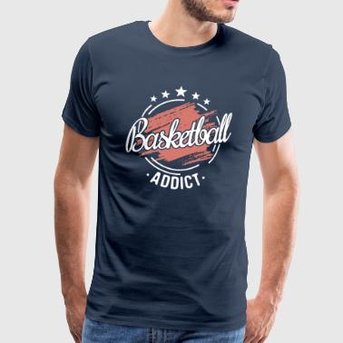 Basketballer Addict Team Saying Funny Gift - Premium T-skjorte for menn