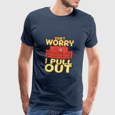 Sofa Jokes Don't Worry I Pull Out - Couch Sofa Pun Wortspiel - Men's Premium T-Shirt
