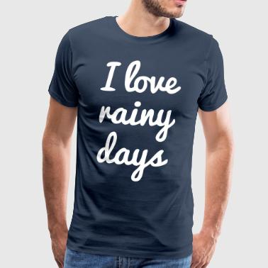Rainy Day I love rainy days - Men's Premium T-Shirt