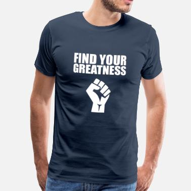 Pal find your greatness quote - Men's Premium T-Shirt