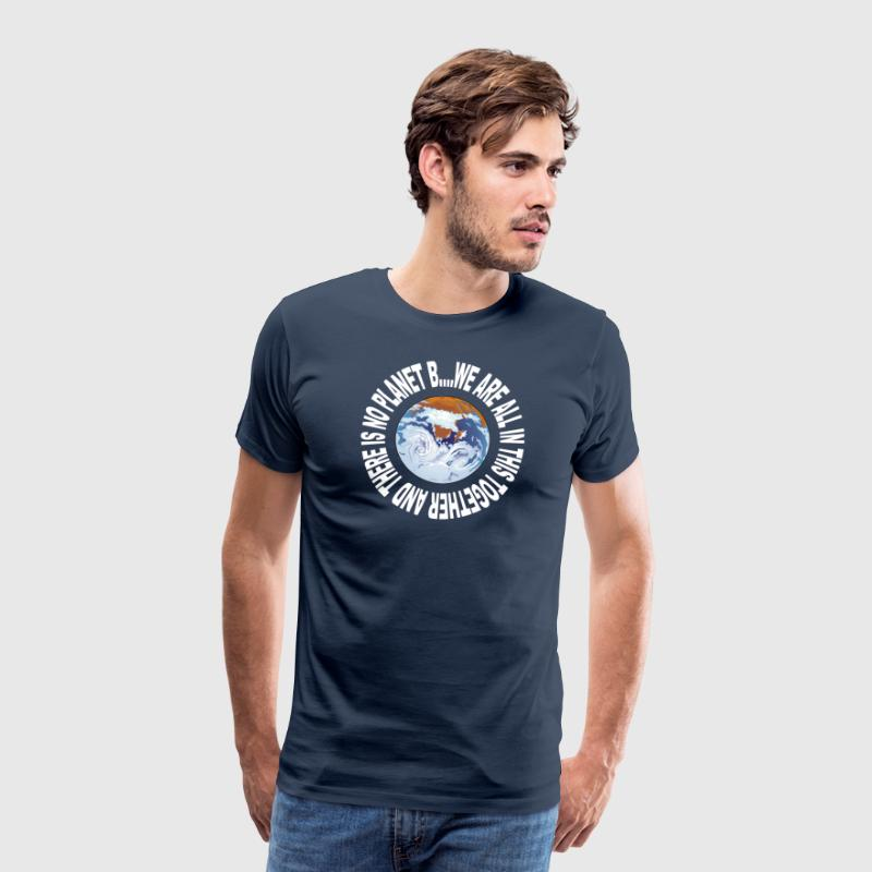Earth Day No Planet B - Mannen Premium T-shirt