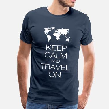Travel keep calm and travel on - T-shirt Premium Homme