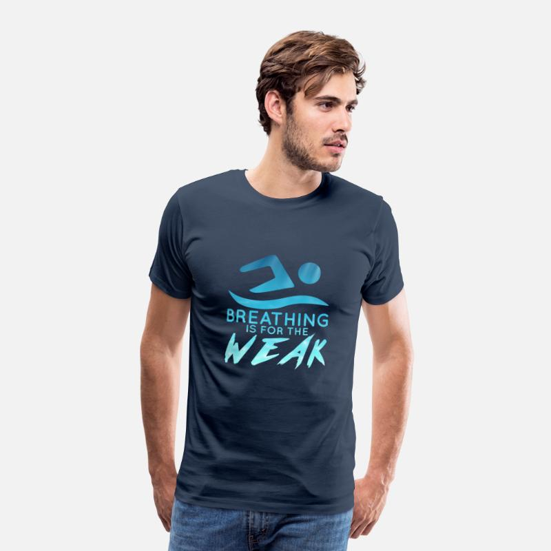 Shark T-Shirts - Swimming / Swimmer: Breathing Is For The Weak - Men's Premium T-Shirt navy