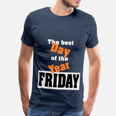 B Day Day B Friday gift - Men's Premium T-Shirt