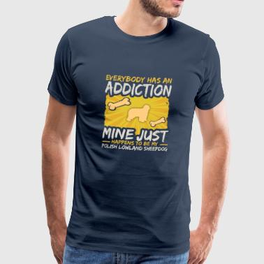 Polish Lowland Sheepdog Funny Dog Addiction - Men's Premium T-Shirt
