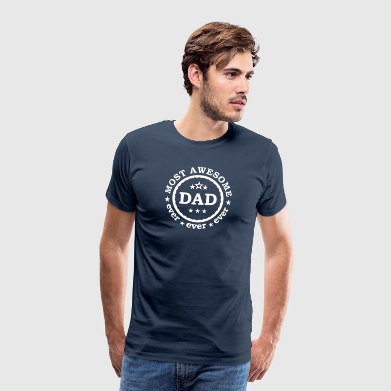 Most awesome Dad ever - bester  Papa Vatertag - Männer Premium T-Shirt