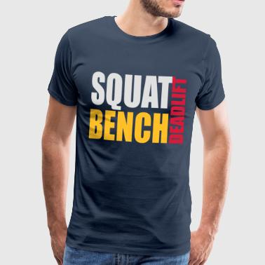 Bench Squat Squat Bench Deadlift - Men's Premium T-Shirt