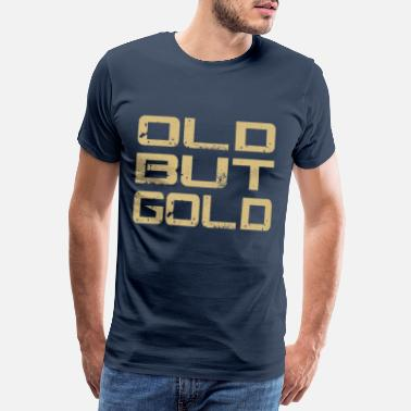 Gold OLD BUT GOLD - Männer Premium T-Shirt