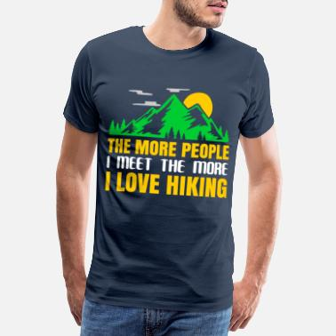 Lust The more people i meet the more i love hiking - Men's Premium T-Shirt