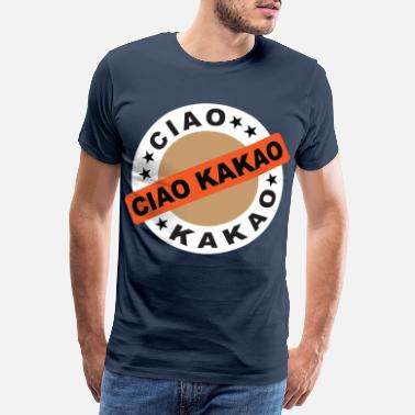 Bye Ciao Cocoa Adios goodbye until then bye ciao - Men's Premium T-Shirt