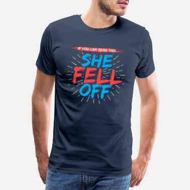Biker Wife If You Can Read This She Fell Off Funny Motorcycle - Men's Premium T-Shirt