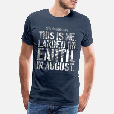 50 Years Old Birthday 50 Years Birthday T-Shirt August Moon - Men's Premium T-Shirt
