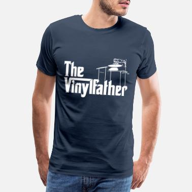 Djing The Vinylfather Djing - Männer Premium T-Shirt