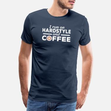 I run on Hardstyle and Coffee Lover Rawstyle - Men's Premium T-Shirt