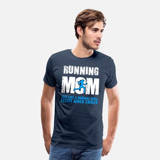 Funny T-Shirts - Funny Running Mom Jogging Cardio Run Runner Gift - Men's Premium T-Shirt navy