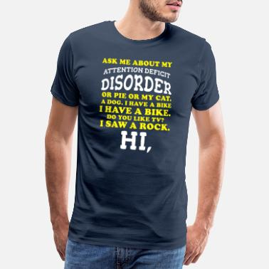 Attention Deficit Disorder ADHD Attention deficit hyperactivity disorder Gift - Men's Premium T-Shirt