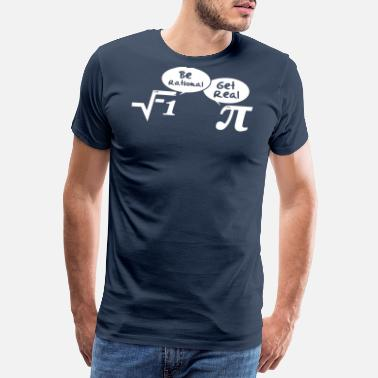 Stem Day Be rational - get real: Mathematics - T-shirt premium Homme