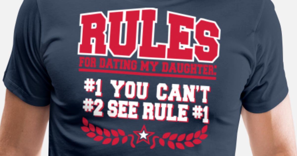 10 säännöt dating tyttäreni t-paita