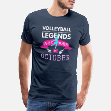 October Girls Volleyball legends are born in October (2) - Men's Premium T-Shirt