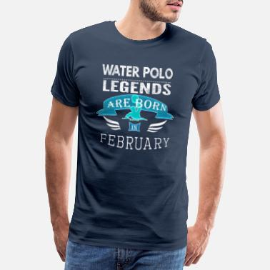 Coaching Waterpolo legends are born in February Boys - Men's Premium T-Shirt
