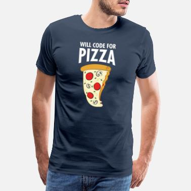 Start Will Code For Pizza - Funny Programmer Slogan - T-shirt premium Homme