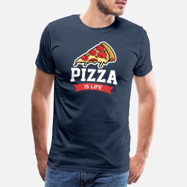 Fast Food Pizza is Life - italian delicious flatbread - Camiseta premium hombre