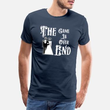 End Game Just Married The End Game Is Over - Men's Premium T-Shirt