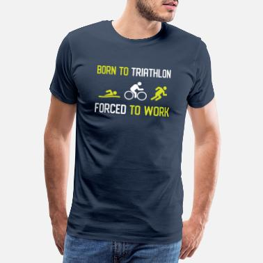 Pool Born to Triathlon Forced to Work - Men's Premium T-Shirt