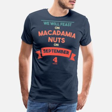 Peanut National Macadamia Nut Day Dessert - Premium T-shirt mænd